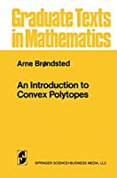 An Introduction to Convex Polytopes (Graduate Texts in Mathematics)
