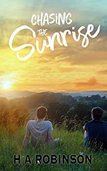 Chasing the Sunrise (The Young Hearts Duet Book 2) by [Robinson , H.A. ]