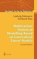 Multivariate Statistical Modelling Based on Generalized Linear Models (Springer Series in Statistics)