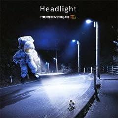 Headlight♪MONKEY MAJIK