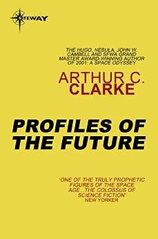 [Clarke, Arthur C.]のProfiles Of The Future (English Edition)