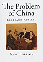 The Problem of China (Classic Bertrand Russell)