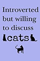 Introverted but willing to discuss cats: Lined Notebook, 110 Pages –Introverted but loves cats on Purple Matte Soft Cover, 6X9 Journal for women girls teens moms grandmothers friends