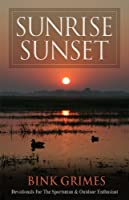 Sunrise, Sunset: Devotionals for the Sportsman and Outdoor Enthusiast