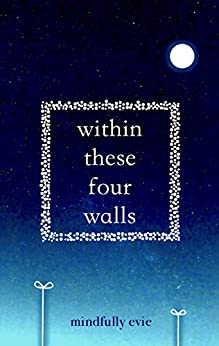 Within These Four Walls by [Evie, Mindfully]