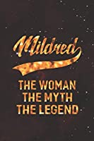 Mildred The Woman The Myth The Legend: First Name Funny Sayings Personalized Customized Names Women Girl Mother's day Gift Notebook Journal
