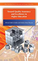 Toward Quality Assurance and Excellence in Higher Education (River Publishers Series in Innovation and Change in Education - Cross-Cultural Perspective)