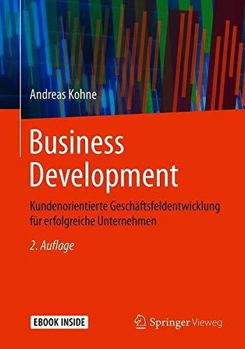 Download Business Development: Kundenorientierte Geschaeftsfeldentwicklung fuer erfolgreiche Unternehmen 3658247215