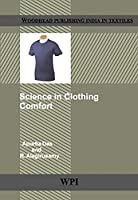 Science in Clothing Comfort (Woodhead Publishing India in Textiles)