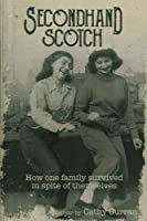 Secondhand Scotch: How One Family Survived in Spite of Themselves [並行輸入品]
