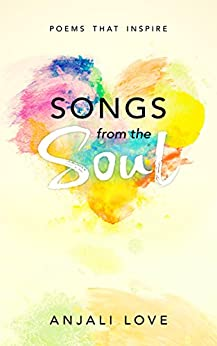 Songs from the Soul by [Love, Anjali]