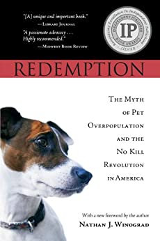 Redemption: The Myth of Pet Overpopulation & The No Kill Revolution in America by [Winograd, Nathan]