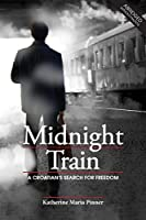 Midnight Train: A Croatian's Search for Freedom