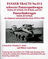 パンタートラクツPanzer Tracts No.13-2 Schwerer Panzerspaehwagen (Sd.Kfz.231, 232, & 233) and Panzerfunkwagen (263) development and production from 1935 to 1943