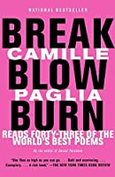 Break, Blow, Burn: Camille Paglia Reads Forty-three of the World's Best Poems by Camille Paglia(2006-01-24)