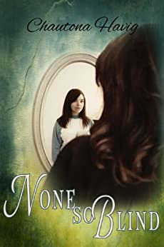 None So Blind (Sight Unseen Book 1) by [Havig, Chautona]