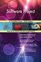 Software Project A Complete Guide - 2020 Edition