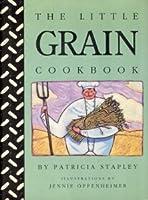 The Little Grain Cookbook