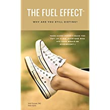 The Fuel Effect™: Why Are You Still Dieting?