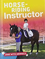 Horse-riding Instructor (Bright Idea Books: Jobs with Animals)