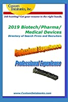 2019 Biotech/Pharma/Medical Devices Directory of Search Firms and Recruiters: Job Hunting? Get Your Resume in the Right Hands