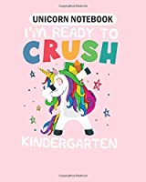 Unicorn Notebook: im ready to crush kindergarten  College Ruled - 50 sheets, 100 pages - 8 x 10 inches