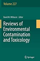Reviews of Environmental Contamination and Toxicology, Volume 227