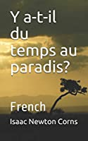 Y a-t-il du temps au paradis?: French