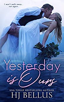 Yesterday Is Ours (The Yesterday Series Book 3) by [Bellus, HJ]