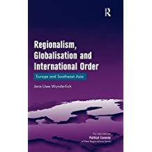 Regionalism, Globalisation and International Order: Europe and Southeast Asia: 0