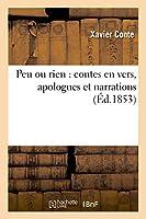 Peu Ou Rien: Contes En Vers, Apologues Et Narrations (Litterature)