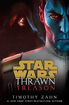 Thrawn: Treason (Star Wars) (Star Wars: Thrawn Book 3) by [Zahn, Timothy]
