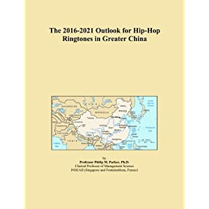 The 2016-2021 Outlook for Hip-Hop Ringtones in Greater China