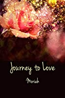 Journey to Love: Book II (The New Message of Love)