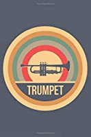 Trumpet: Retro Vintage Notebook 6 x 9 Lined Ruled Journal Gift for Trumpeters And Trumpet Players (108 Pages)