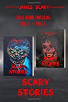 Scary stories: collection - scary tales to tell in the dark, horror short stories for kids and for all ages (Scary Stories Vol.1 + Vol. 2)