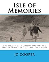 Isle of Memories: Snapshots of a childhood on the Isle of Wight in the 1950s and 1960s [並行輸入品]
