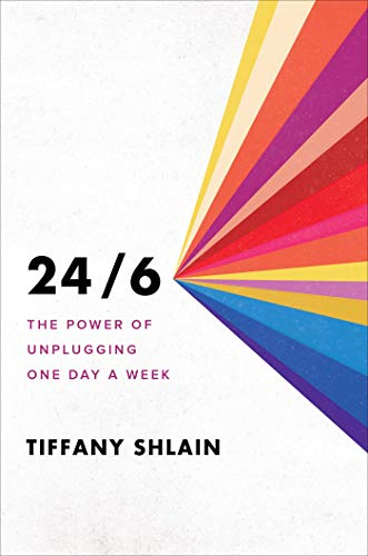 24/6: The Power of Unplugging One Day a Week (English Edition)