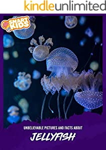 Unbelievable Pictures and Facts About Jellyfish (English Edition)