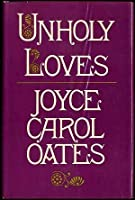 Unholy Loves: A Novel