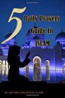 5 Daily Prayers Guide in Islam: Women Easy Instructional guides to Solah prayerbook. Learn and Practice Salah with Arabic and English translation in Islamic prays