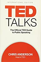 TED Talks (International Edition): The Official TED Guide to Public Speaking