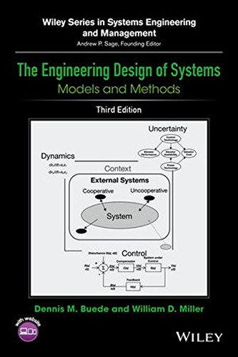 Download The Engineering Design of Systems: Models and Methods (Wiley Series in Systems Engineering and Management) 111902790X