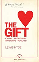 The Gift: How the Creative Spirit Transforms the World (Canons)