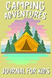 Camping Adventures Journal For Kids: Kids Summer Camp Notebook, Vacation Memories Diary, Trendy Journal Writing, Camping Activity Book