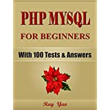 PHP: MySQL Programming, For Beginners, Learn Coding Fast! (With 100 Tests & Answers) Crash Course, Quick Start Guide, Tutorial Book with Hands-On Projects ... Ultimate Beginner's Guide! (English Edition)
