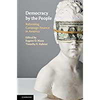 Democracy by the People: Reforming Campaign Finance in America (English Edition)