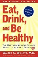 EAT DRINK AND BE HEALTHY: The Harvard Medical School Guide to Healthy Eating [並行輸入品]