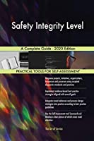 Safety Integrity Level A Complete Guide - 2020 Edition