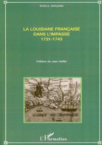 La Louisiane française dans l'impasse : 1731-1743